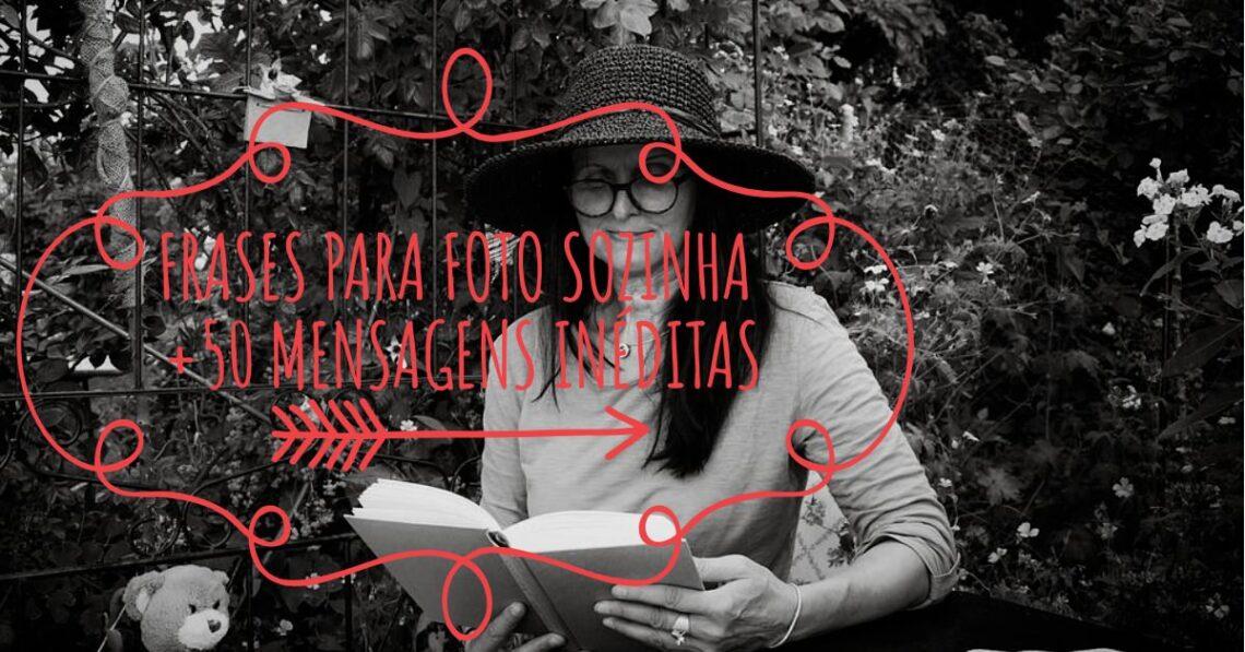 Frases para foto sozinha: +50 mensagens inéditas