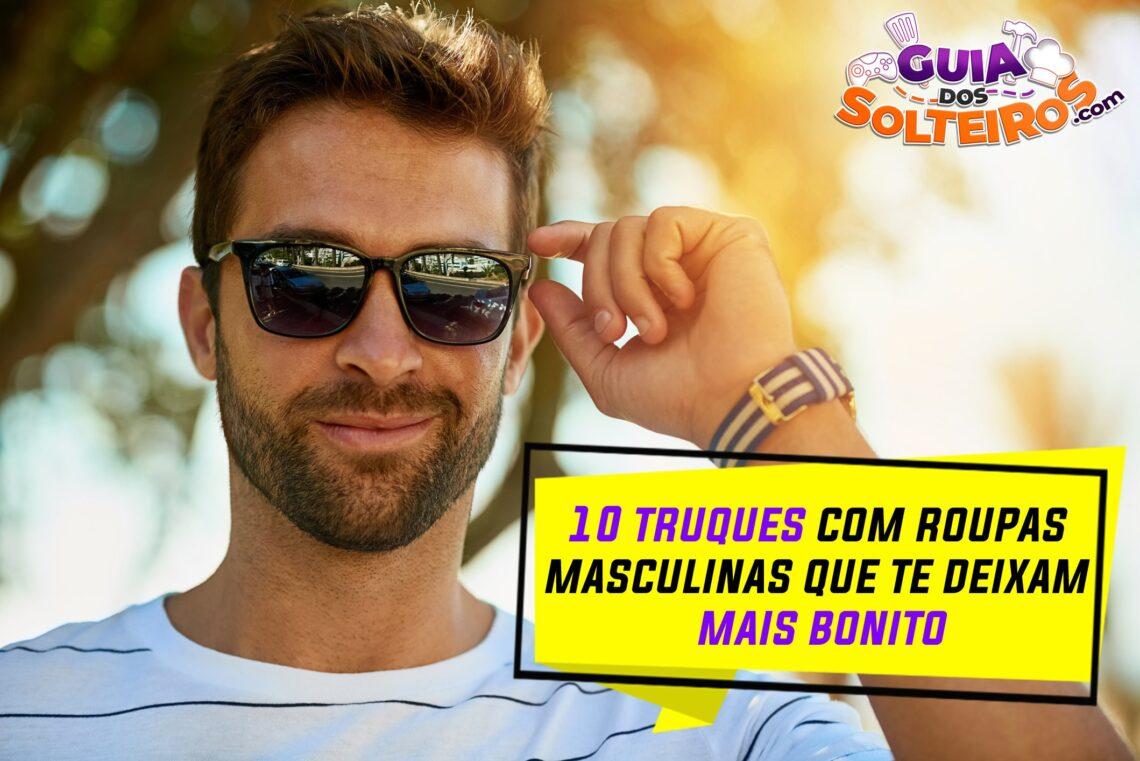 10 Truques com roupas masculinas que te deixam mais bonito