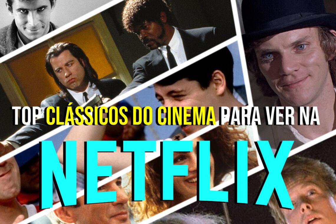 Top 15 clássicos do cinema para assistir na Netflix